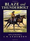 Blaze and Thunderbolt by C.W. Anderson (1993-03-31)