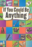 If You Could Be Anything, STECK-VAUGHN, 0739875302