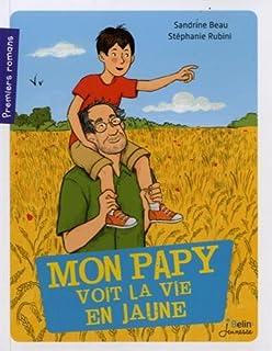 Mon papy voit la vie en jaune, Beau, Sandrine