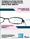 Ergonomic Evaluation of Surfacing and Finishing Tasks During Eyeglass Manufacturing ? Minnesota, Jessica Ramsey and Loren Tapp, 1493570676