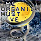 The Organism Must Live
