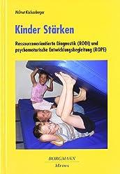 Kinder Stärken: Ressourcenorientierte Diagnostik (RODI) und psychomotorische Entwicklungsbegleitung (ROPE)