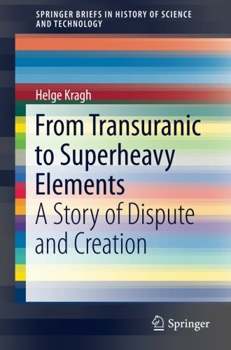 From Transuranic to Superheavy Elements: A Story of Dispute and Creation (SpringerBriefs in History of Science and Technology)