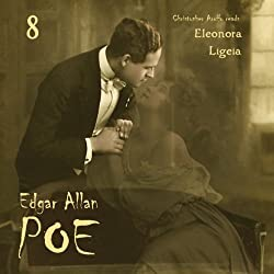 Edgar Allan Poe Audiobook Collection 8: Ligeia/Eleonora