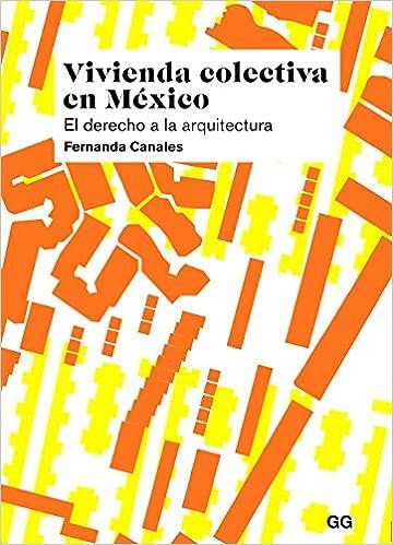 VIVIENDA COLECTIVA EN MEXICO: Fernanda Canales: 9788425230080: Amazon.com: Books