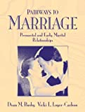 img - for Pathways to Marriage-Premarital and Early Marital Relationships by Dean M. Busby (2002-10-03) book / textbook / text book