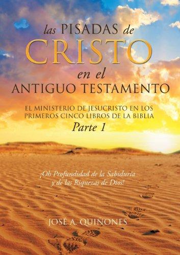 Las Pisadas de Cristo En El Antiguo Testamento (Spanish Edition) [Jose a. Quinones] (Tapa Blanda)