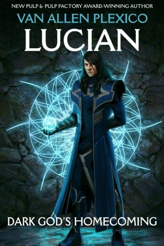 Lucian: Dark God's Homecoming (The Above) (Volume 1)
