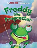 Freddy the Frogcaster by Janice Dean (2013-08-26)