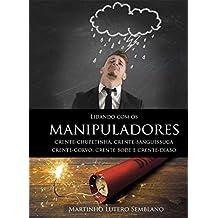 Lidando com os manipuladores: Crente-Chupetinha, Crente-Sanguessuga, Crente-Corvo, Crente-Bode e Crente-Diabo (Liderança Cristã Livro 21)