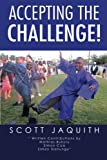 Accepting the Challenge!, Scott Jaquith, 1469139642