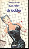 Dr Adder par K. W. Jeter