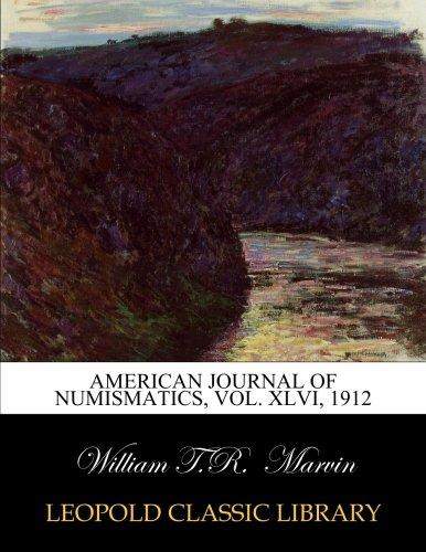 Read Online American journal of numismatics, Vol. XLVI, 1912 pdf epub