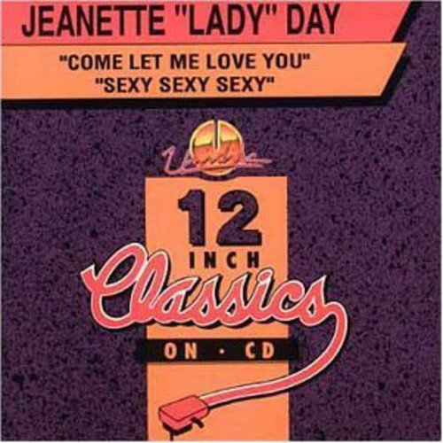 "CD : Jeanette ""LADY"" Day - Come Let Me Love You / Sexy Sexy Sexy (Canada - Import)"
