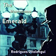 The Montezuma Emerald Audiobook by Rodrigues Ottolengui Narrated by Raymond Stottlemyre