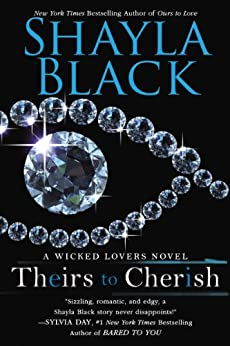 Theirs to Cherish (Wicked Lovers series Book 8) by [Black, Shayla]