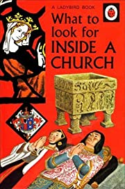 What to Look for Inside a Church (A Ladybird…