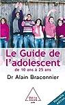 Le guide de l'adolescent : De 10 ans à 25 ans par Braconnier