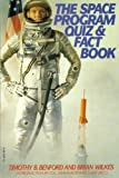The Space Program Quiz and Fact Book, Timothy B. Benford and Brian Wilkes, 0060960051