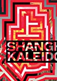 Shanghai Kaleidoscope, Christopher Phillips, 088854460X