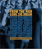 img - for From the Pain Come the Dream: The Recipients of the Reebok Human Rights Award book / textbook / text book