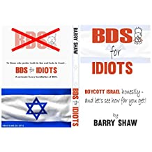 BDS for IDIOTS: Boycott Israel honestly - and let'see how far you get!