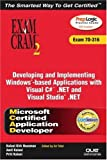 MCAD Developing and Implementing Windows-based Applications with Microsoft Visual C# .NET and Microsoft Visual Studio(R) .NET Exam Cram 2 (Exam Cram 70-316), Kirk Hausman and Ed Tittel, 0789729024