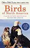 Birds of North America: A Guide To Field Identification (Golden Field Guide from St. Martin's Press)