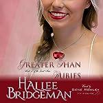 Greater Than Rubies: The Jewel Series, Book 2 | Hallee Bridgeman