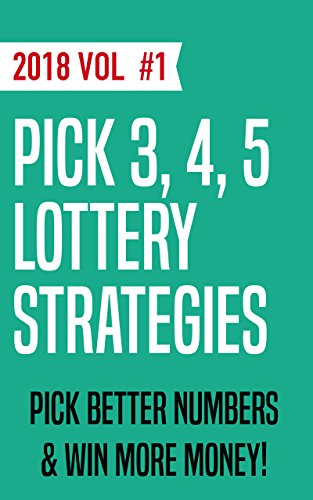 Pick 3, Pick 4, Pick 5 Lottery Strategies: 2018 Strategies with Recent Wins & Multiple Hits!