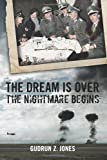 The Dream Is over, the Nightmare Begins, Gudrun Jones, 1468093762