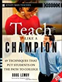 Teach Like a Champion: 49 Techniques that Put Students on the Path to College (K-12), Doug Lemov, 0470550473