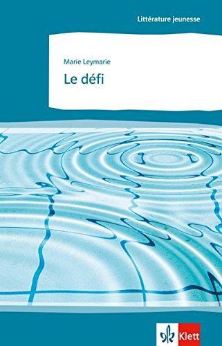 Le défi: Schulausgabe für das Niveau B2. Französischer Originaltext mit Annotationen (Littérature jeunesse)