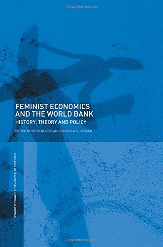 Feminist Economics and the World Bank: History, Theory and Policy (Routledge IAFFE Advances in Feminist Economics)