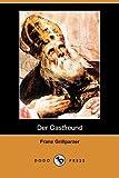 Der Gastfreund, Franz Grillparzer, 1409927644