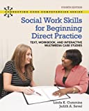 img - for Social Work Skills for Beginning Direct Practice: Text, Workbook and Interactive Multimedia Case Studies book / textbook / text book
