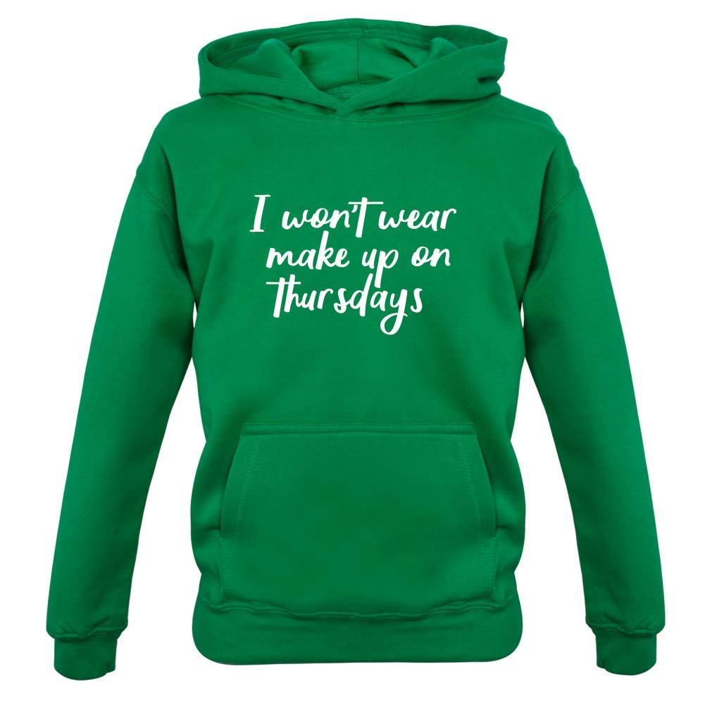 I Wont Wear Make-Up On Thursdays 1-13 Years 9 Colours Kids Hoodie