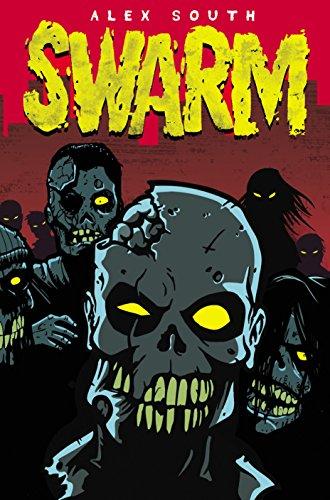 Swarm - A Zombie Series (Book #1)