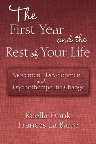 The First Year and the Rest of Your Life: Movement, Development, and Psychotherapeutic Change