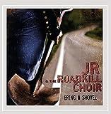 Bring a Shovel by Jr & the Roadkill Choir (2007-09-11)