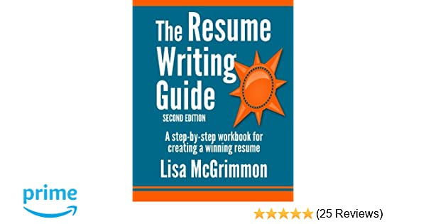 The Resume Writing Guide: A Step-by-Step Workbook for Writing a ...
