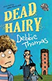 Dead Hairy, Debbie Thomas, 1856356787