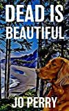 img - for Dead Is Beautiful (Charlie & Rose Investigate) book / textbook / text book