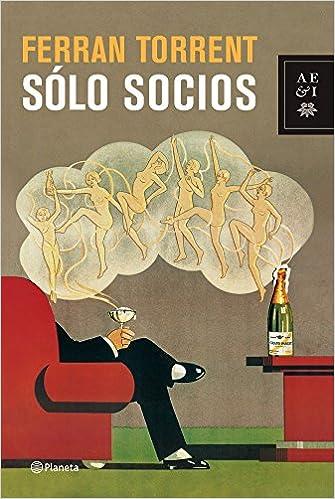 Sólo socios (Autores Españoles E Iberoameric.): Amazon.es: Ferran Torrent: Libros