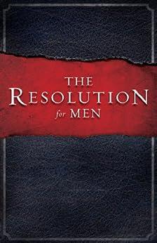 The Resolution for Men by [Kendrick, Stephen, Kendrick, Alex, Alcorn, Randy]