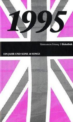 50 Jahre Popmusik - 1995. Buch und CD. Ein Jahr und seine 20 besten Songs