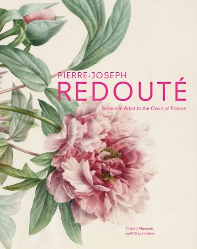 Pierre-Joseph Redout?de??: Botanical Artist to the Court of France by Pieter Baas (2013-09-30)