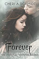 Forever (Book #3 in the Fateful Series): The Fateful Vampire Series