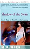 Shadow of the Swan, Martha Kay Renfroe, 0595143377