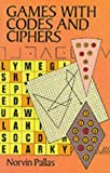 Games with Codes and Ciphers, Norvin Pallas, 0486282090